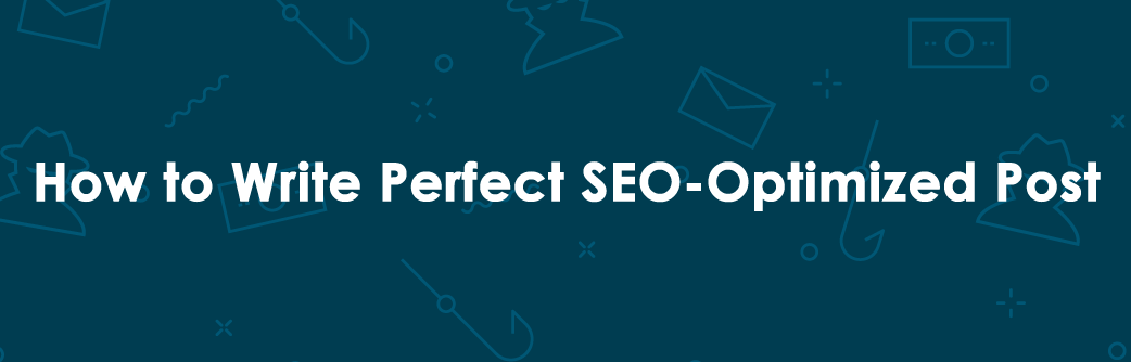 How to Write Perfect SEO-Optimized Post
